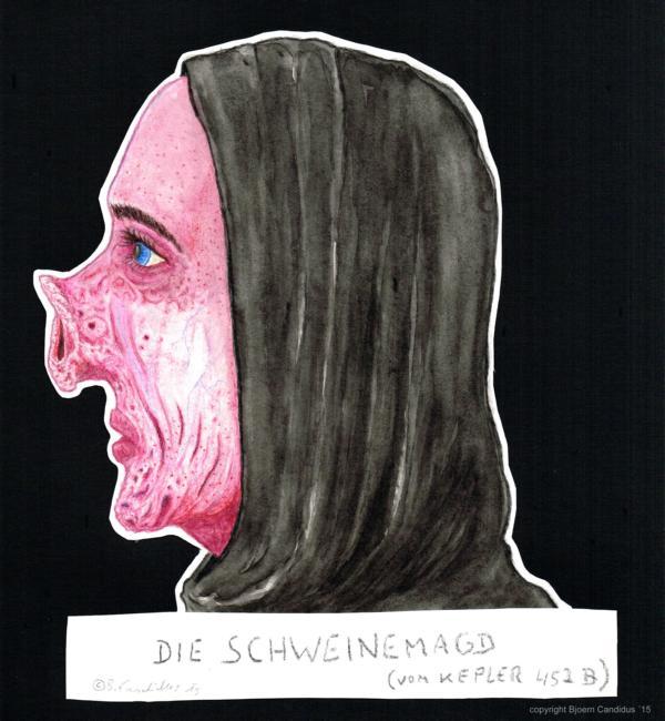 Bjoern Candidus - DIE SCHWEINEMAGD (VOM KEPLER 452 B)